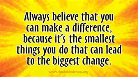with a difference always believe you can make a difference ripple kindness