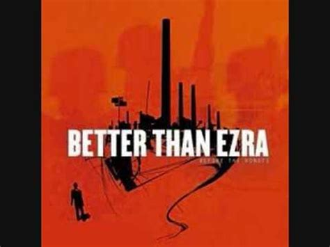 better than exra better than ezra our last