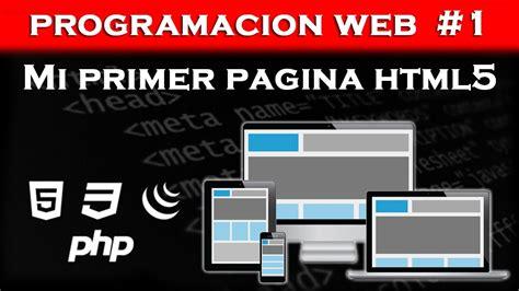 tutorial php y html5 programacion web 1 como hacer pagina web con html5