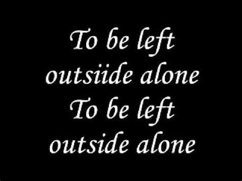alone again testo left outside alone anastacia con testo