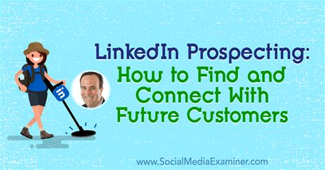 How To Find On Linkedin Linkedin Prospecting How To Find And Connect With Future Customers Rss Repository