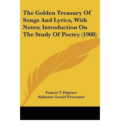 libro poetry study notes songs the golden treasury of songs and lyrics with notes introduction on the study of poetry 1908