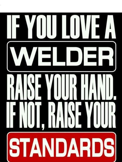 Funny Welder Memes - welder t shirts pinterest welding table welding