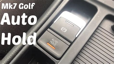 Volkswagen Golf Auto Hold by Htl How To Use Auto Hold And Parking Brake On A Mk7