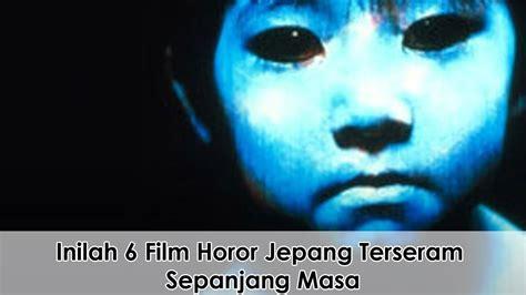 film horor jepang terbaik sepanjang masa ngeri eh inilah 6 film horor jepang terseram sepanjang