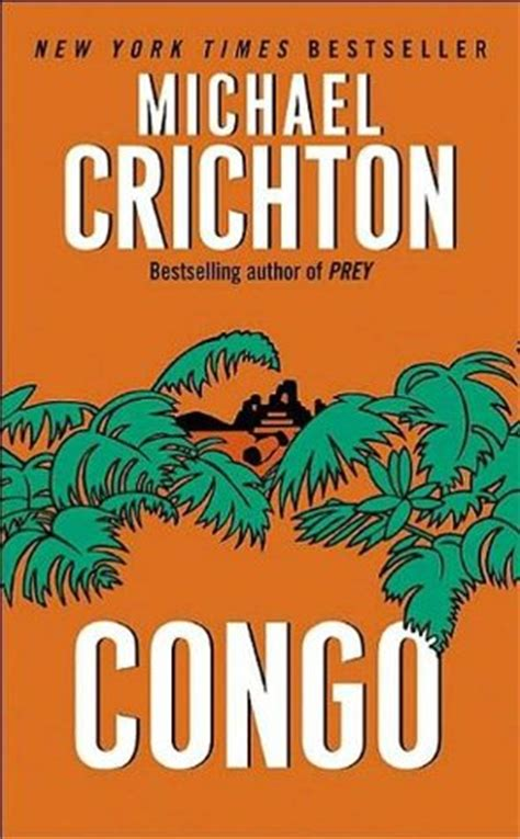 the congo and coasts of africa books congo by michael crichton reviews discussion bookclubs