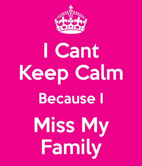i miss my i cant keep calm because i miss my family poster mercy keep calm o matic