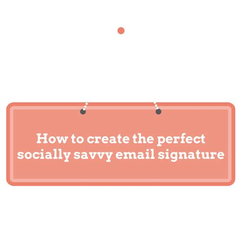 create perfect socially savvy email signature