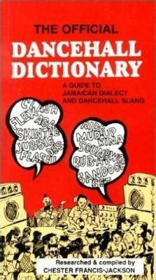 danethrall a novel books the official dancehall dictionary chester francis