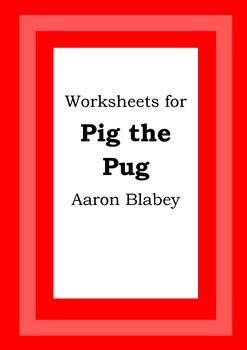 pig the pug teaching notes worksheets for pig the pug aaron blabey picture book