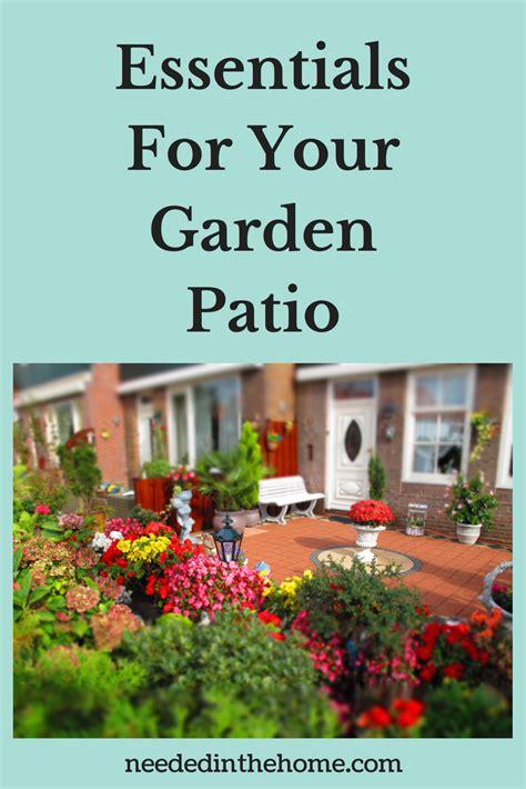 essentials   garden patio neededinthehome