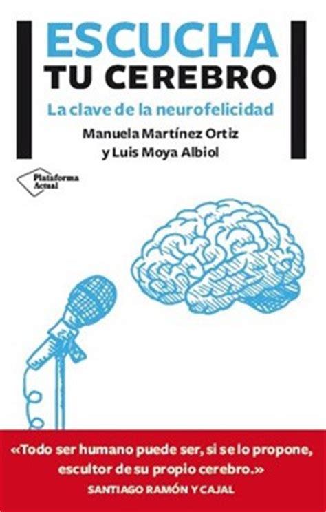 enciende tu cerebro la clave para la felicidad la manera de pensar y la salud edition books escucha tu cerebro miraguano