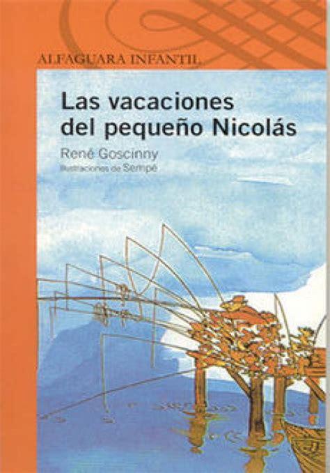 libro las vacaciones del mayor las vacaciones del peque 241 o nicol 225 s blog de alfonso ramos