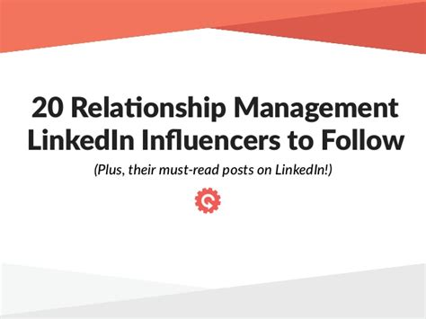 Who To Follow On Linkedin Mba by 20 Relationship Management Linkedin Influencers To Follow