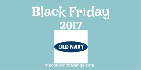 old navy coupons black friday 2017 old navy black friday ad scan the coupon challenge