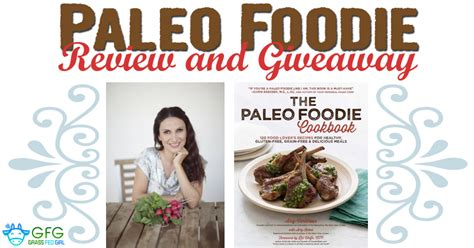 the paleo foodie cookbook 120 food lover s recipes for healthy gluten free grain free delicious meals books the paleo foodie cookbook by arsy vartanian review and