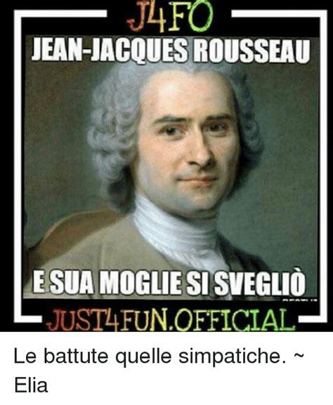 Jacques Meme - jean jacques rousseau esua mogliesisveglio just fun