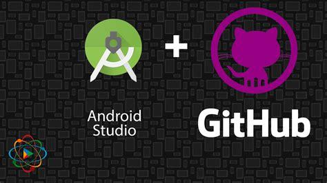 android studio github تعلم برمجة تطبيقات اندرويد بسهولة مع هذه الأدوات والمصادر