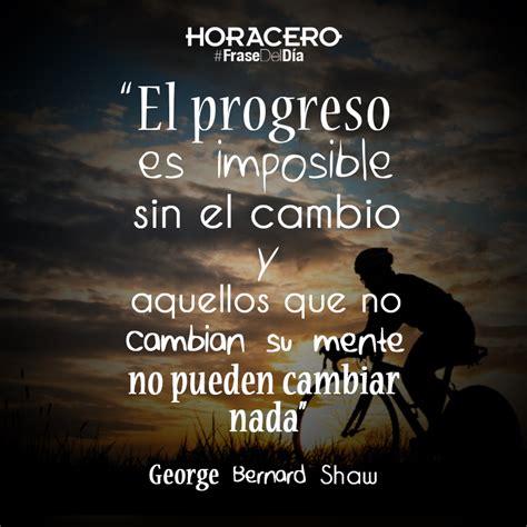 miedo y progreso quot el progreso es imposible sin el cambio y aquellos que no cambian su mente no pueden cambiar