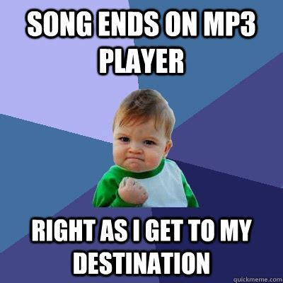 Meme Indians Mp3 Song Download - song ends on mp3 player right as i get to my destination