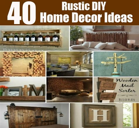 rustic home decorating ideas 40 rustic diy home decor ideas diycozyworld home improvement and garden tips