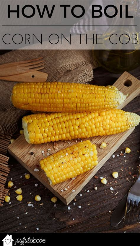 best 25 how long boil corn ideas on pinterest cooking with herbs quest freezing fresh corn
