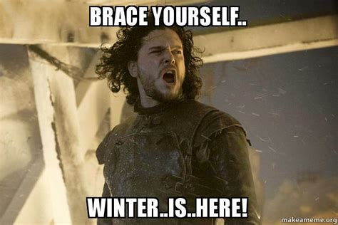 Make A Brace Yourself Meme - brace yourself winter is here make a meme