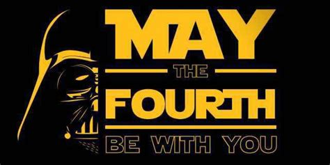 May The Fourth Be With You Images