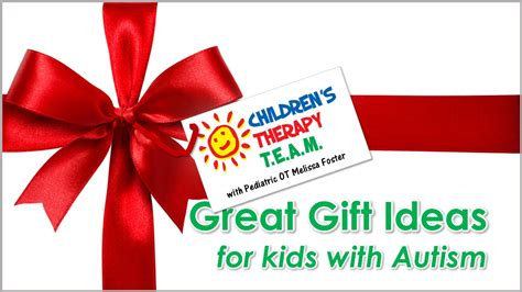 christmas gifts for childern with autism children s therapy team gift ideas for children with autism