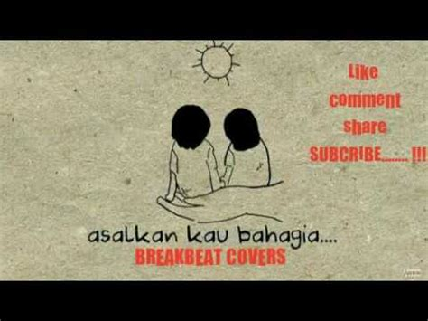 download mp3 nella kharisma asal kau bahagia asal kau bahagia armada breakbeat cover youtube