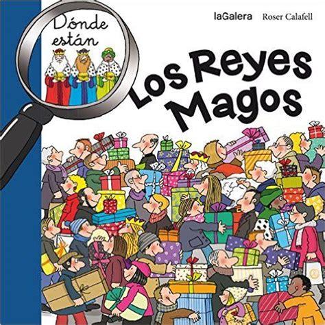 libro los reyes magos9788424637163 donde estan los reyes magos tradiciones amazon es roser calafell serra libros navidad