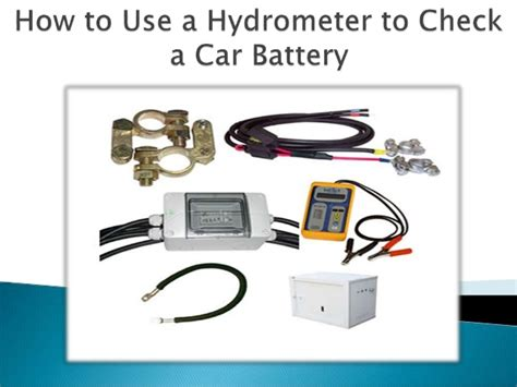 how to use a car battery to power lights how to use a hydrometer to check a car battery