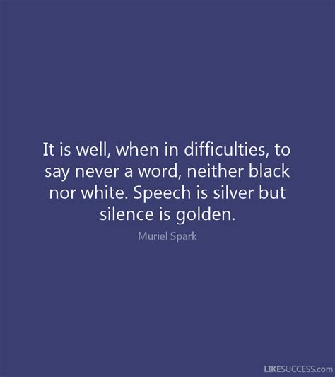 Speech Is Silver Silence Is Golden Essay by Speech Is Silver And Silence Is Golden Essay