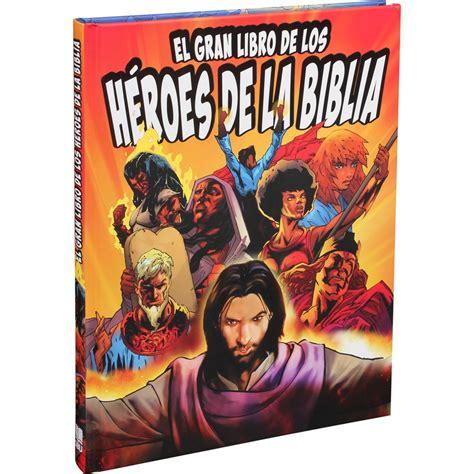 libro muoz grandes hroe o grande livro dos her 243 is da b 237 blia el gran libro de los h 233 roes de la biblia capa dura