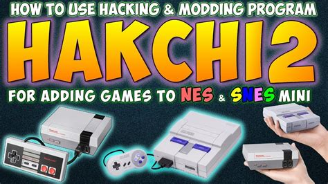 tutorial hack snes classic how to use hakchi2 program to mod hack nes snes mini