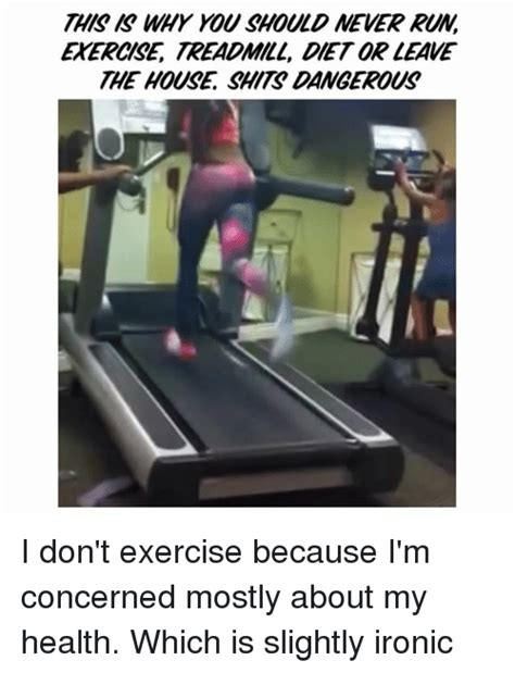 Treadmill Meme - this why should never kuw ekercse treadmill det orleave