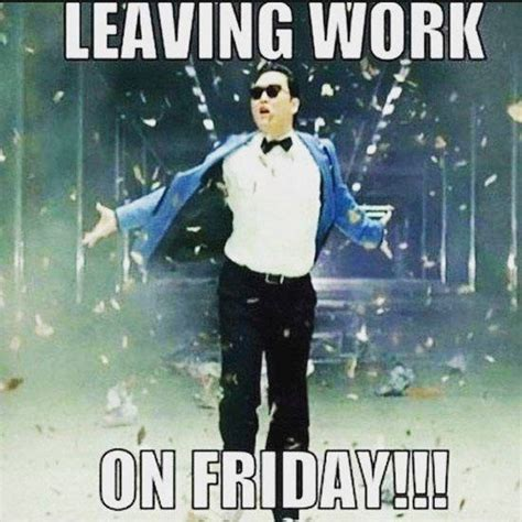 Leaving Work On Friday Meme - 1000 ideas about leaving work on friday on pinterest