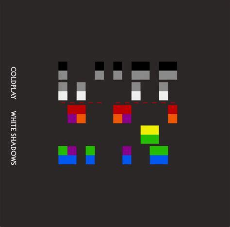 coldplay x and y album cover coldplay white shadows lyrics genius lyrics