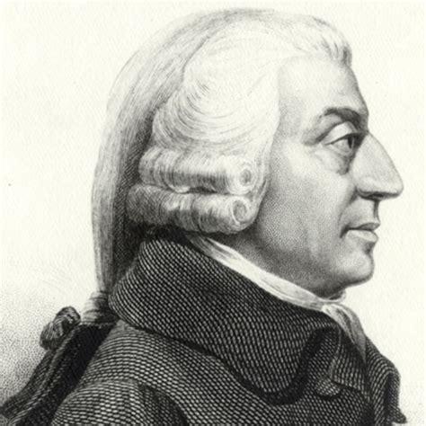 Adam Smith Biography Essay by Adam Smith Philosopher Political Scientist Journalist Educator Scholar Economist