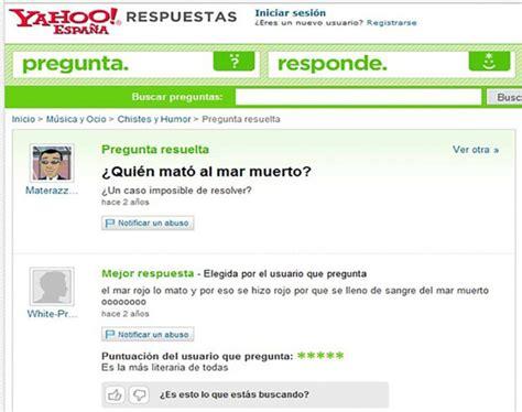 preguntas mas tontas de internet 20 preguntas est 250 pidas en la historia de yahoo respuestas