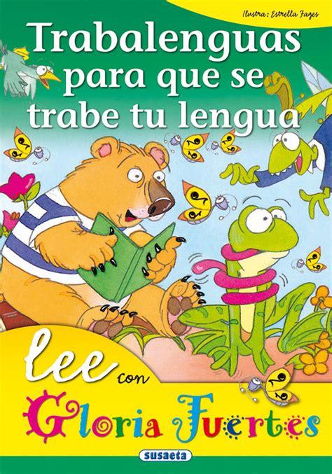 libro trabalenguas para que se gloria fuertes venta de libros susaeta ediciones trabalenguas para que se trabe tu lengua