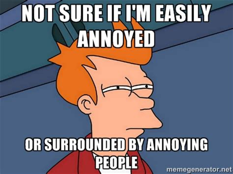 Annoying Meme - annoying people memes 28 images friends you mean the