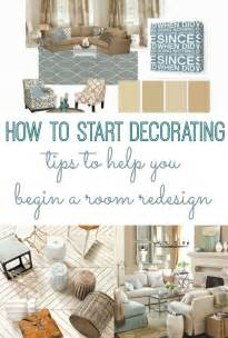 how to start decorating tips to begin a room redesign
