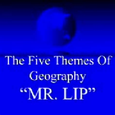 five themes of geography video clips mr lip and the five themes of geography