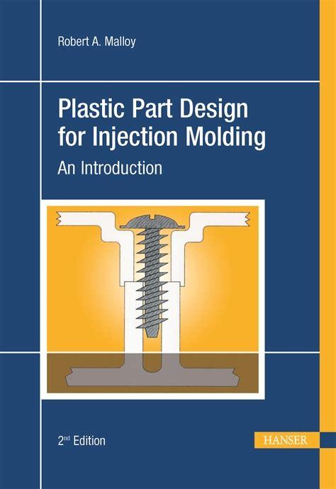 design for manufacturing plastics hanserpublications com injection molding