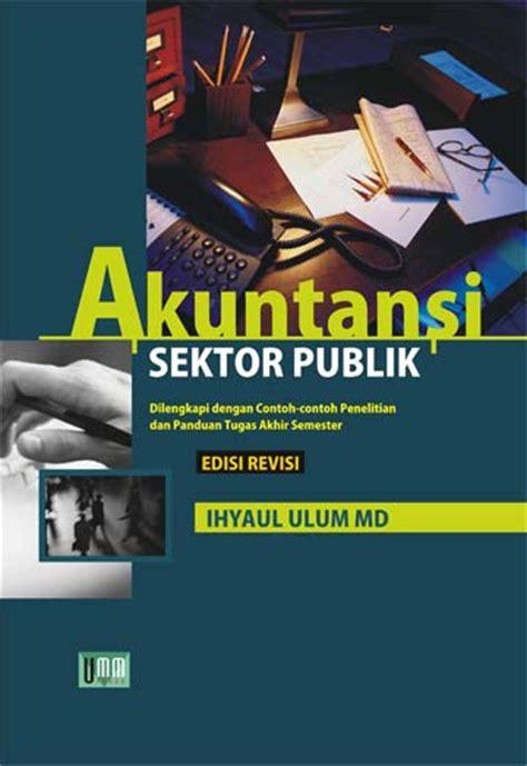 Akuntansi Sektor Publik Mahmudi Limited ihyaul ulum se m si 187 penulis 187 umm press universitas muhammadiyah malang