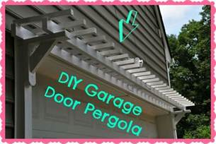 Garage Pergola Kits by Diy Garage Door Pergola Tutorial Garage Addition Pinterest