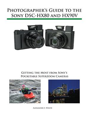 photographer s guide to the sony dsc rx10 iv getting the most from sony s advanced digital books guide books for advanced compact digital cameras