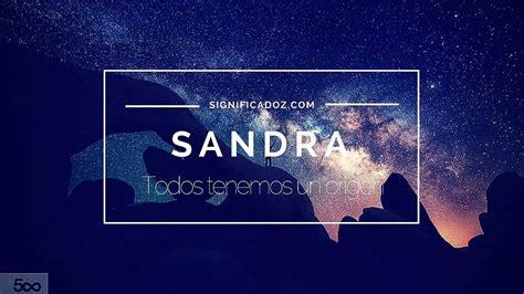 el significado de nombre sandra sandra significado del nombre sandra youtube