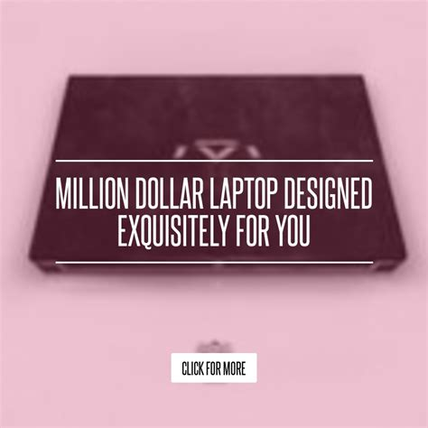 Million Dollar Laptop Designed Exquisitely For You by Million Dollar Laptop Designed Exquisitely For You Lifestyle